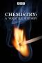 Химия: Изменчивая история (Chemistry: A Volatile History)