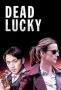 Смертельное везение (Dead Lucky)