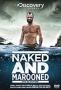 Эд Стаффорд: Голое выживание (Ed Stafford: Naked and Marooned)
