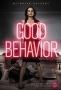 Хорошее поведение (Good Behavior)
