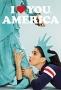 Я люблю тебя, Америка (I Love You, America)