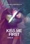 Поцелуй меня первым (Kiss Me First)