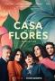 Дом цветов (La Casa de las Flores)