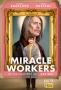 Чудотворцы (Miracle Workers)