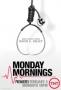 Тяжелый понедельник (Monday Mornings)