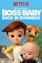 Босс-молокосос: Снова в деле (The Boss Baby: Back in Busines)