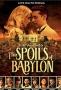 Трофеи Вавилона (The Spoils of Babylon)