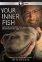Внутренняя рыба (Your Inner Fish)