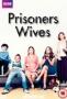 Жены заключенных (Prisoners Wives)