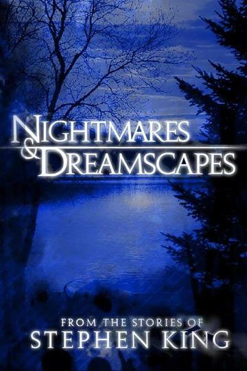 Ночные кошмары и фантастические видения: По рассказам Стивена Кинга / Nightmares & Dreamscapes: From the Stories of Stephen King (сериал)