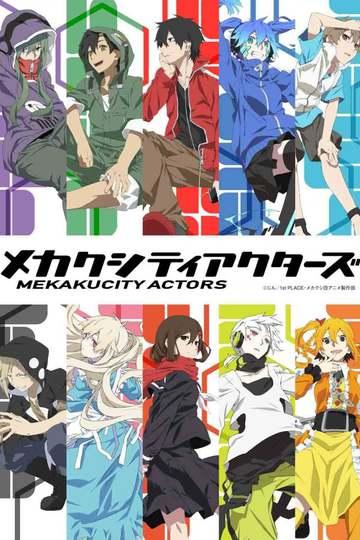 Актеры города Мэкаку / Mekaku City Actors (аниме)