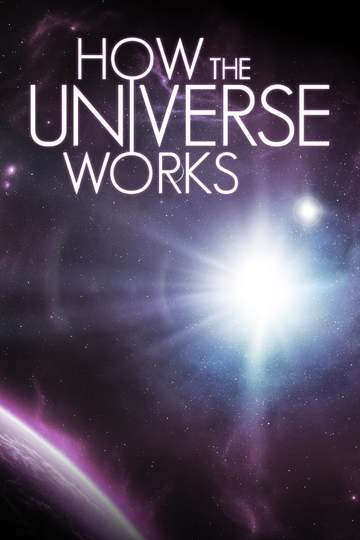 How the Universe Works (show)