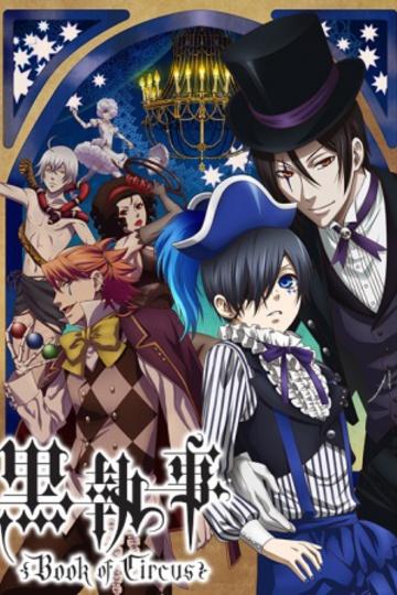 Black Butler / Kuroshitsuji: Book of Circus (anime)