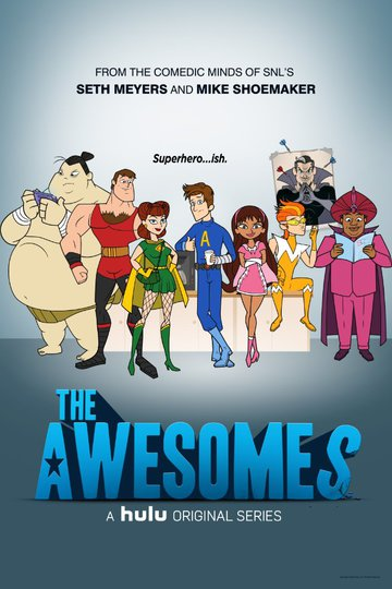 Крутые / The Awesomes (сериал)