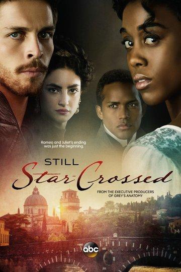 Под несчастливой звездой / Still Star-Crossed (сериал)