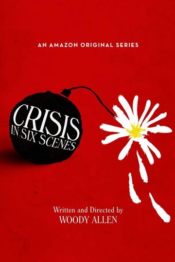 Кризис в шести сценах / Crisis in Six Scenes (сериал)