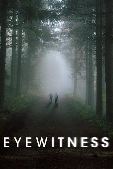Очевидец / Eyewitness (сериал)