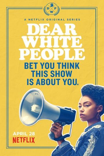 Дорогие белые / Dear White People (сериал)