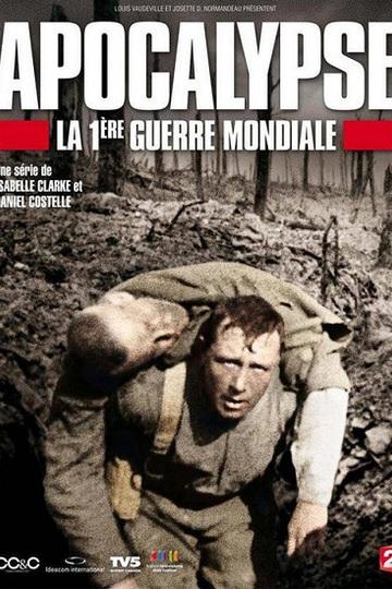 Апокалипсис: Первая мировая война  / Apocalypse la 1ère Guerre mondiale (сериал)