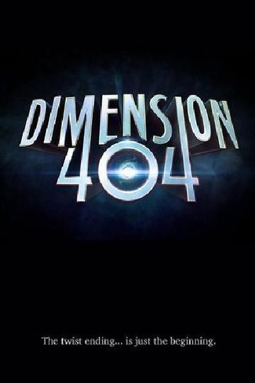Измерение 404  / Dimension 404 (сериал)
