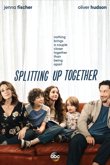 Разделенные вместе / Splitting Up Together (сериал)