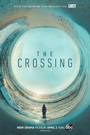 Переправа / The Crossing (сериал)