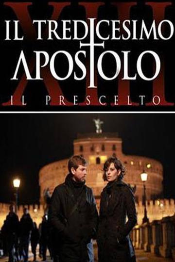 Тринадцатый апостол / Il tredicesimo apostolo - Il prescelto (сериал)