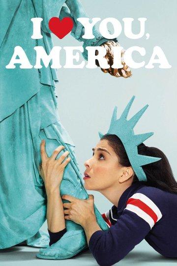 Я люблю тебя, Америка / I Love You, America (сериал)
