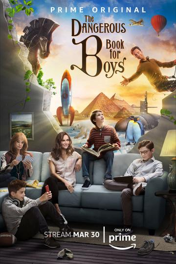 Опасная книга для мальчиков / The Dangerous Book for Boys (сериал)