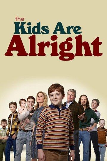 Детки в порядке / The Kids Are Alright (сериал)