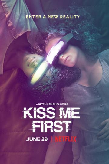 Поцелуй меня первым / Kiss Me First (сериал)