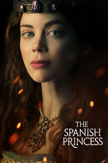 Испанская принцесса / The Spanish Princess (сериал)
