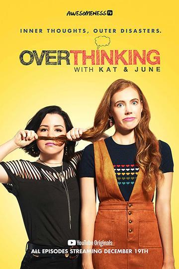Преувеличение с Кэт и Джун / Overthinking with Kat & June (сериал)