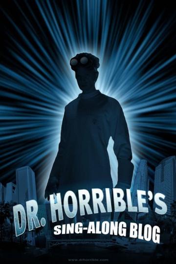 Музыкальный блог Доктора Ужасного / Dr. Horrible's Sing-Along Blog (сериал)