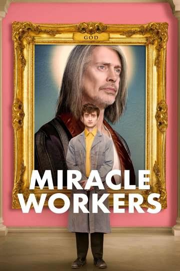 Чудотворцы / Miracle Workers (сериал)
