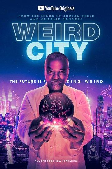 Странный город / Weird City (сериал)