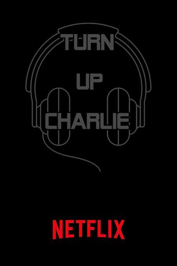 Сделай погромче, Чарли / Turn Up Charlie (сериал)