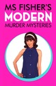 Леди-детектив мисс Перегрин Фишер (Ms Fisher's Modern Murder Mysteries)