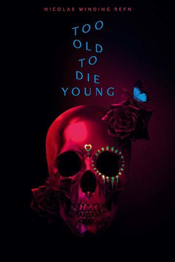 Слишком стар, чтобы умереть молодым / Too Old to Die Young (сериал)