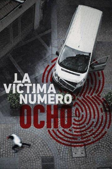 Жертва номер 8 / La víctima número 8 (сериал)