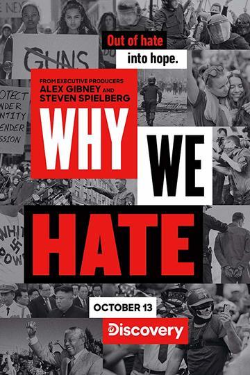 Почему мы ненавидим / Why We Hate (сериал)