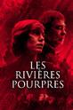 Багровые реки (Les Rivières pourpres)