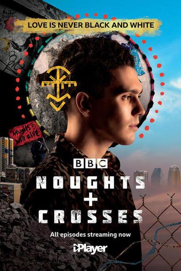 Крестики-нолики / Noughts + Crosses (сериал)