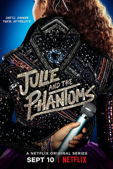Джули и Призраки / Julie and the Phantoms (сериал)