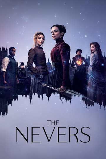 Невероятные / The Nevers (сериал)