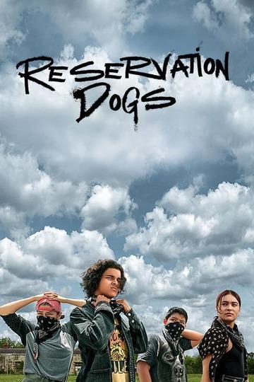 Псы резервации / Reservation Dogs (сериал)