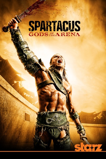 Спартак: Боги арены / Spartacus: Gods of the Arena (сериал)