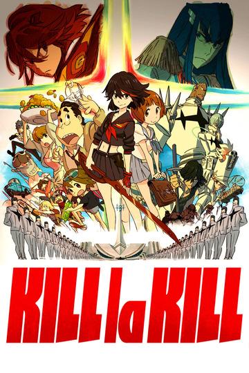 Убить или быть убитым / Kill la Kill (аниме)
