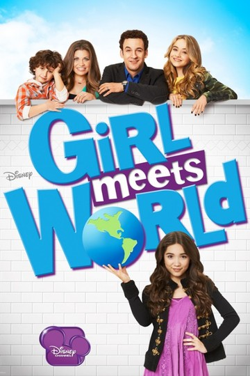 Девушка познаёт мир / Girl Meets World (сериал)